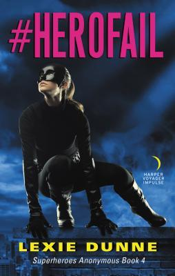 #HEROFAIL (SUPERHEROES ANONYMOUS, BOOK #4) BY LEXIE DUNNE: BOOK REVIEW