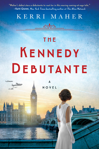 THE KENNEDY DEBUTANTE BY KERRI MAHER: BOOK REVIEW