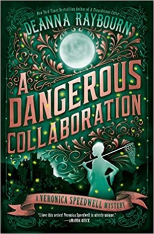 A DANGEROUS COLLABORATION (VERONICA SPEEDWELL, BOOK #4) BY DEANNA RAYBOURN: BOOK REVIEW