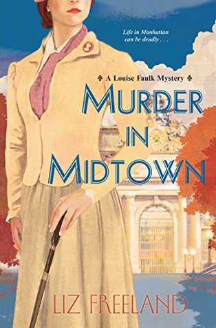MURDER IN MIDTOWN (A LOUISE FAULK MYSTERY, BOOK #2) BY LIZ FREELAND: BOOK REVIEW