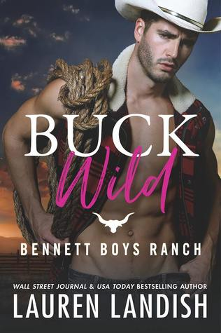 BUCK WILD (BENNETT BOYS RANCH, BOOK #1) BY LAUREN LANDISH: BOOK REVIEW