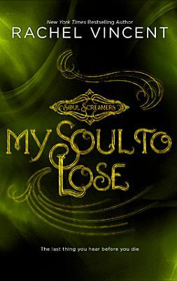 MY SOUL TO LOSE (SOUL SCREAMERS, BOOK #0.5) BY RACHEL VINCENT: BOOK REVIEW
