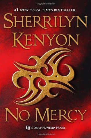 NO MERCY (DARK-HUNTER, BOOK #18,WERE-HUNTER, BOOK #5) BY SHERRILYN KENYON: BOOK REVIEW