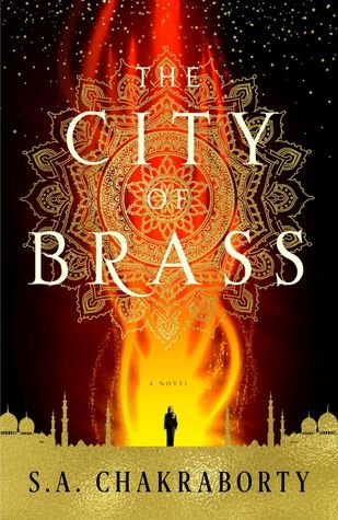 THE CITY OF BRASS (THE  DAEVADAD TRILOGY #1) BY S.A. CHAKRABORTY: BOOK REVIEW