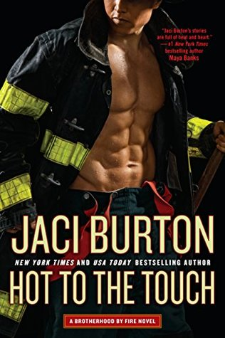 HOT TO THE TOUCH (BROTHERHOOD BY FIRE, BOOK #1) BY JACI BURTON: BOOK REVIEW