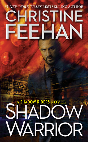 SHADOW WARRIOR (SHADOW RIDERS, BOOK #4) BY CHRISTINE FEEHAN: BOOK REVIEW