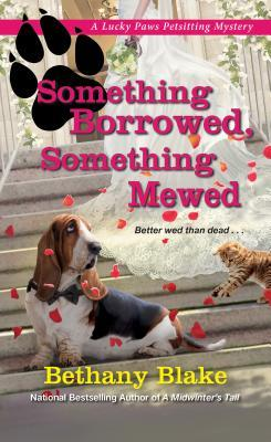 SOMETHING BORROWED, SOMETHING MEWED (LUCKY PAWS PETSITTING MYSTERY #5) BY BETHANY BLAKE: BOOK REVIEW