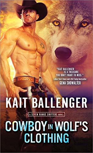 COWBOY IN WOLF'S CLOTHING (SEVEN RANGE SHIFTERS, BOOK #2) BY KAIT BALLENGER: BOOK REVIEW