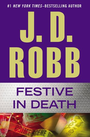 FESTIVE IN DEATH (IN DEATH, BOOK #39) BY J.D. ROBB: BOOK REVIEW