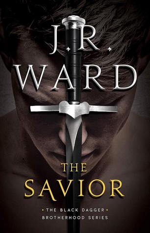 THE SAVIOR (BLACK DAGGER BROTHERHOOD, BOOK #17) BY J.R. WARD: BOOK REVIEW