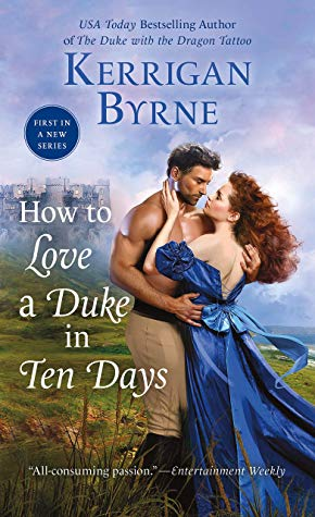 HOW TO LOVE A DUKE IN TEN DAYS (DEVIL YOU KNOW #1) BY KERRIGAN BYRNE: BOOK REVIEW