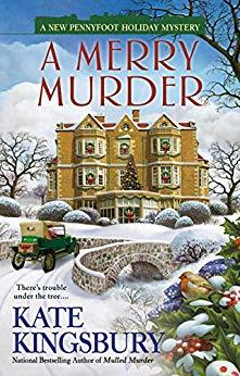 A MERRY MURDER (PENNYFOOT HOTEL SERIES, #22) BY KATE KINGSBURY: BOOK REVIEW