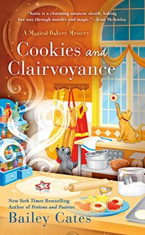 COOKIES AND CLAIRVOYANCE (MAGICAL BAKERY MYSTERY #8) BY BAILEY CATES: BOOK REVIEW
