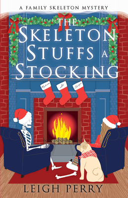 THE SKELETON STUFFS A STOCKING (FAMILY SKELETON MYSTERY #6) BY LEIGH PERRY: BOOK REVIEW