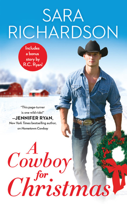A COWBOY FOR CHRISTMAS (ROCKY MOUNTAIN RIDERS, BOOK #6) BY SARA RICHARDSON: BOOK REVIEW