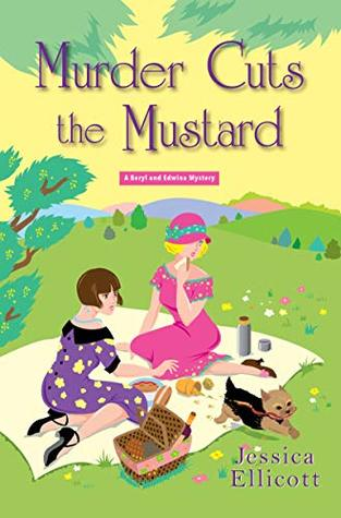 MURDER CUTS THE MUSTARD (BERYL AND EDWINA MYSTERY #3) BY JESSICA ELLICOTT: BOOK REVIEW