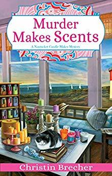 MURDER MAKES SCENTS (NANTUCKET CANDLE MAKER MYSTERY #2) BY CHRISTIN BRECHER