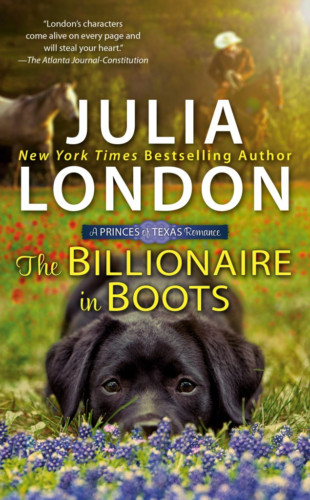 THE BILLIONAIRE IN BOOTS (PRINCES OF TEXAS, BOOK #3) BY JULIA LONDON: BOOK REVIEW