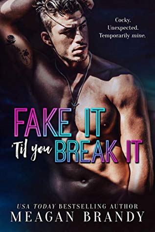 FAKE IT 'TIL YOU BREAK IT BY MEAGAN BRANDY: BOOK REVIEW