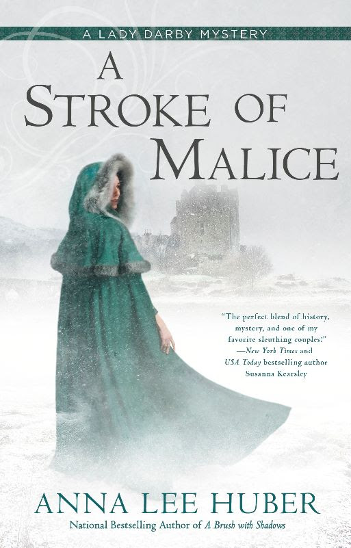 A STROKE OF MALICE (LADY DARBY MYSTERY #8) BY ANNA LEE HUBER: BOOK REVIEW