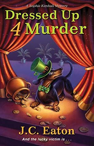 DRESSED UP 4 MURDER (SOPHIE KIMBALL MYSTERY  #6) BY J.C. EATON: BOOK REVIEW