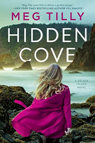 HIDDEN COVE (SOLACE ISLAND, BOOK #3) BY MEG TILLY: BOOK REVIEW