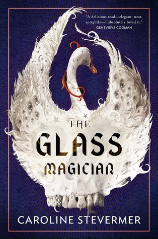 THE GLASS MAGICIAN BY CAROLINE STEVERMER: BOOK REVIEW