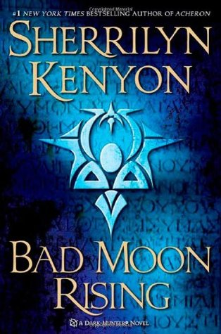 BAD MOON RISING (DARK-HUNTER, BOOK #17; WERE-HUNTER, BOOK #4; HELLCHASER, BOOK #3) BY SHERRILYN KENYON: BOOK REVIEW