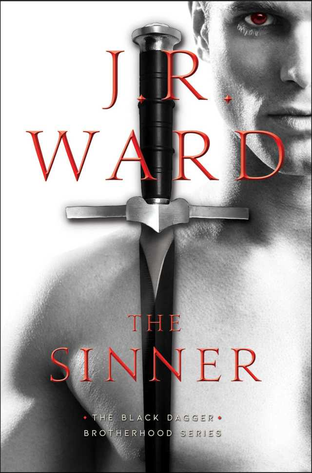 THE SINNER (BLACK DAGGER BROTHERHOOD, BOOK #18) BY J.R. WARD: BOOK REVIEW