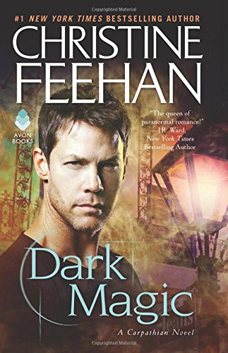 DARK MAGIC (DARK, BOOK #4) BY CHRISTINE FEEHAN: BOOK REVIEW
