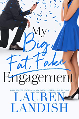 MY BIG FAT FAKE ENGAGEMENT (BIG, FAT, FAKE, BOOK #2) BY LAUREN LANDISH: BOOK REVIEW