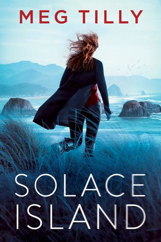 SOLACE ISLAND (SOLACE ISLAND, #1) BY MEG TILLY: BOOK REVIEW