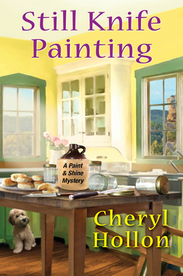 STILL KNIFE PAINTING (A PAINT AND SHINE MYSTERY, #1) BY CHERYL HOLLON: BOOK REVIEW