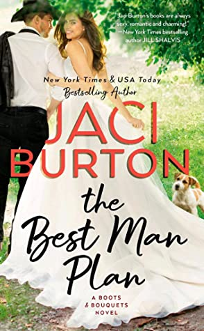 THE BEST MAN PLAN (BOOTS AND BOUQUETS, BOOK #1) BY JACI BURTON: BOOK REVIEW