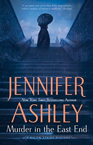 MURDER IN THE EAST END (KAT HOLLOWAY MYSTERY #4) BY JENNIFER ASHLEY: BOOK REVIEW