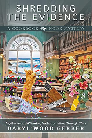 SHREDDING THE EVIDENCE (COOKBOOK NOOK MYSTERY, #9) BY DARYL WOOD GERBER: BOOK REVIEW