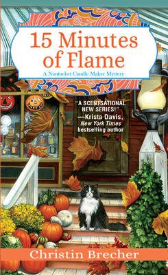 15 MINUTES OF FLAME (NANTUCKET CANDLE MAKER MYSTERY #3) BY CHRISTIN BRECHER: BOOK REVIEW