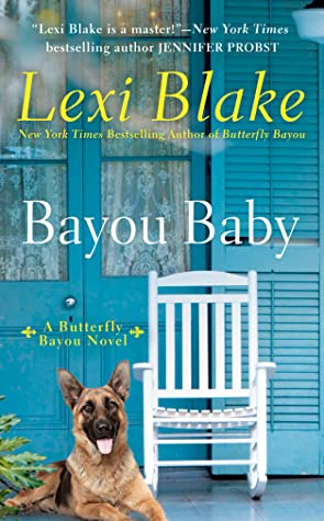 BAYOU BABY (BUTTERFLY BAYOU, BOOK #2) BY LEXI BLAKE: BOOK REVIEW