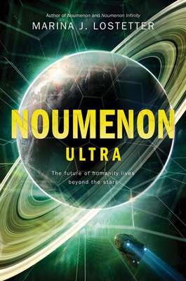 NOUMENON ULTRA (NOUMENON, BOOK #3) BY MARINA J. LOSTETTER: BOOK REVIEW