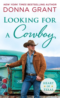LOOKING FOR A COWBOY (HEART OF TEXAS, BOOK #5) BY DONNA GRANT: BOOK REVIEW