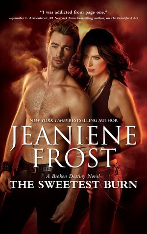 THE SWEETEST BURN (BROKEN DESTINY, BOOK #2) BY JEANIENE FROST: BOOK REVIEW