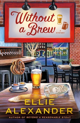 WITHOUT A BREW (SLOAN KRAUSE MYSTERIES, #4) BY ELLIE ALEXANDER: BOOK REVIEW