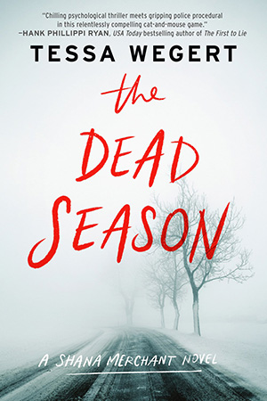 THE DEAD SEASON (SHANA MERCHANT #2) BY TESSA WEGERT