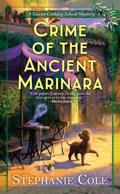 CRIME OF THE ANCIENT MARINARA (TUSCAN COOKING SCHOOL MYSTERY, BOOK #2) BY STEPHANIE COLE: BOOK REVIEW