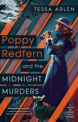 POPPY REDFERN AND THE MIDNIGHT MURDERS (A WOMAN OF WWII MYSTERY #1) BY TESSA ARLEN: BOOK REVIEW