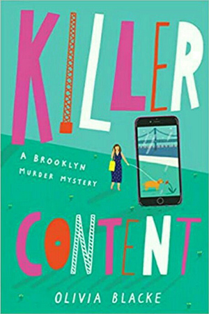 KILLER CONTENT (A BROOKLYN MURDER MYSTERY #1) BY OLIVIA BLACKE: BOOK REVIEW