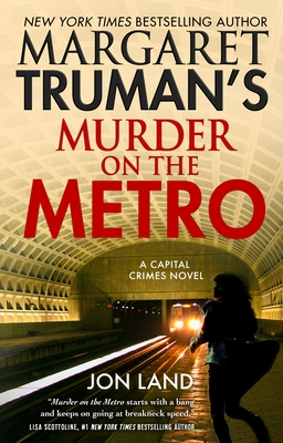 MURDER ON THE METRO (CAPITAL CRIMES, #31) BY MARGARET TRUMAN, JON LAND: BOOK REVIEW