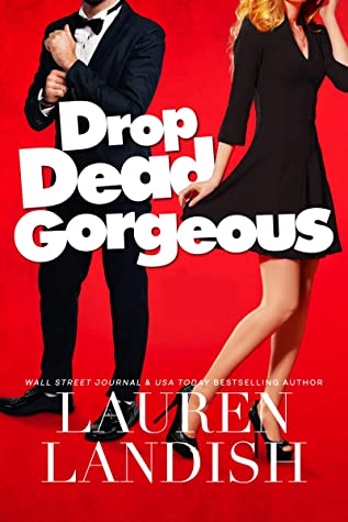 DROP DEAD GORGEOUS BY LAUREN LANDISH:  BOOK REVIEW