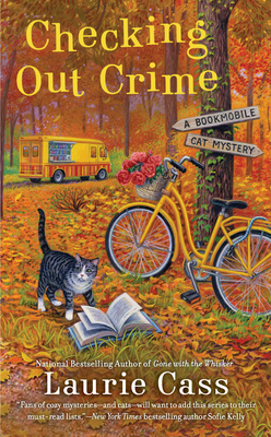 CHECKING OUT CRIME (A BOOKMOBILE CAT MYSTERY, #9) BY LAURIE CASS: BOOK REVIEW