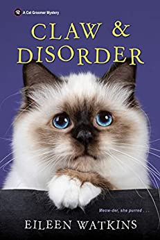 CLAW AND DISORDER (A CAT GROOMER MYSTERY #5) BY EILEEN WATKINS: BOOK REVIEW